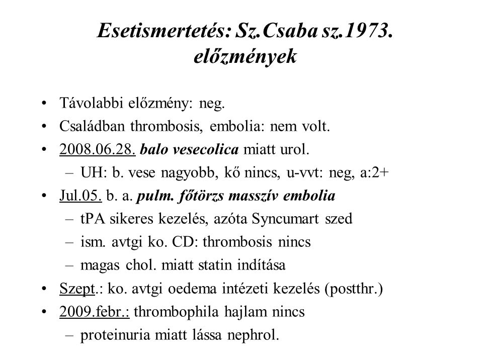 Esetismertetés: Sz.Csaba sz.1973. előzmények