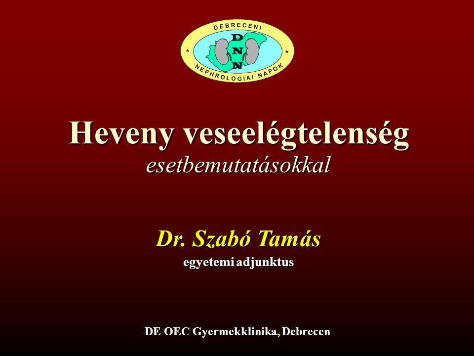 Heveny veseelégtelenség DE OEC Gyermekklinika, Debrecen