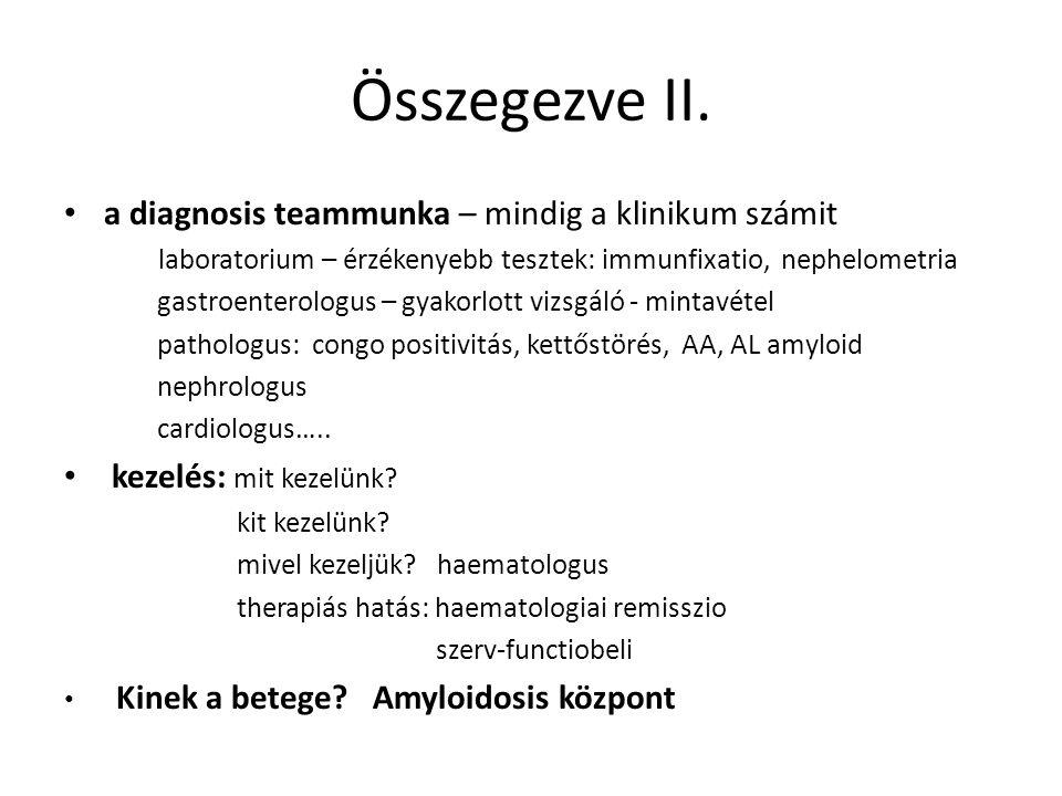Összegezve II. a diagnosis teammunka – mindig a klinikum számit