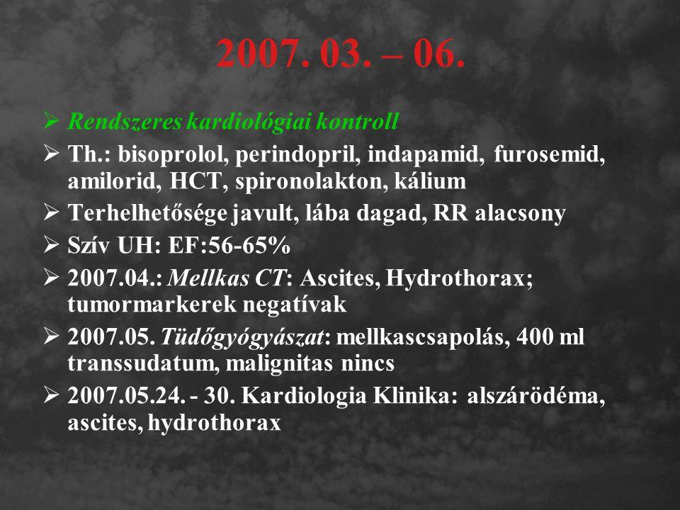 2007. 03. – 06. Rendszeres kardiológiai kontroll