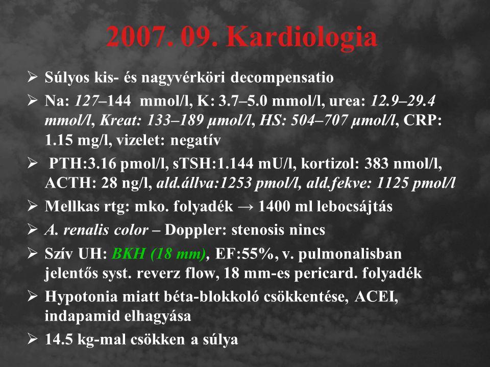 2007. 09. Kardiologia Súlyos kis- és nagyvérköri decompensatio