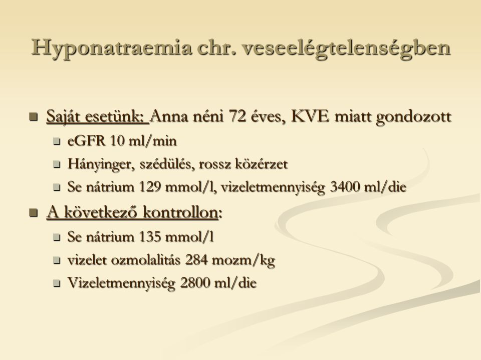 Hyponatraemia chr. veseelégtelenségben