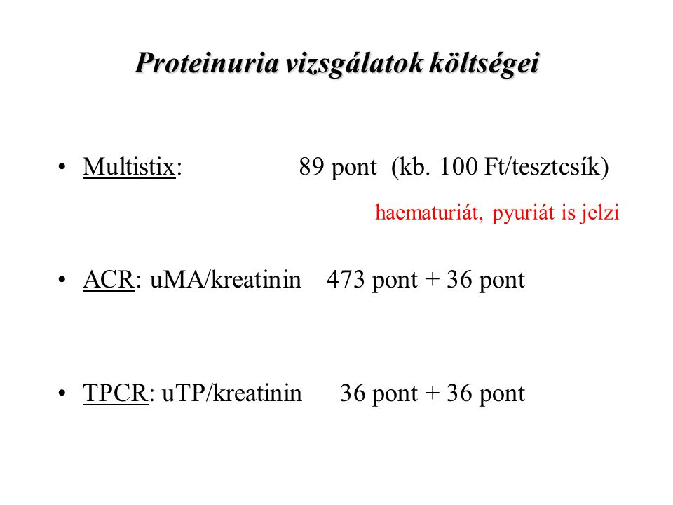 Proteinuria vizsgálatok költségei