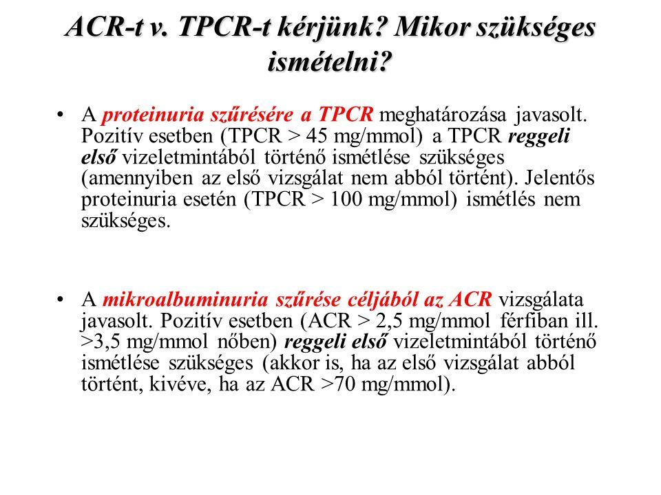 ACR-t v. TPCR-t kérjünk Mikor szükséges ismételni