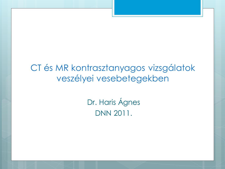 CT és MR kontrasztanyagos vizsgálatok veszélyei vesebetegekben