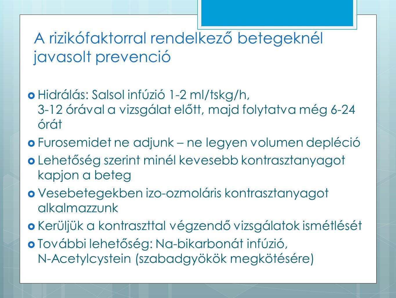 A rizikófaktorral rendelkező betegeknél javasolt prevenció