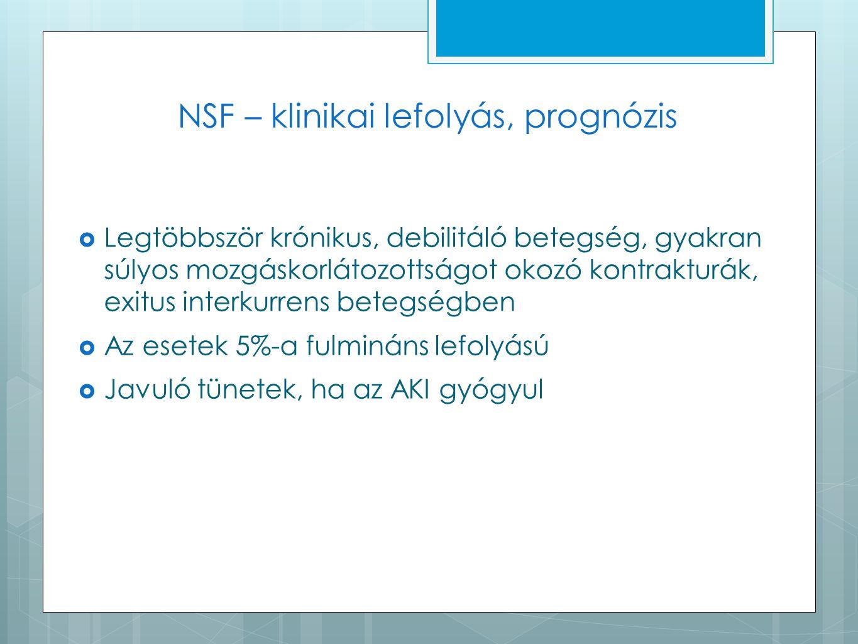 NSF – klinikai lefolyás, prognózis