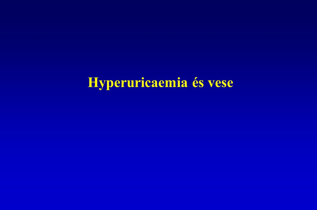 Hyperuricaemia és vese