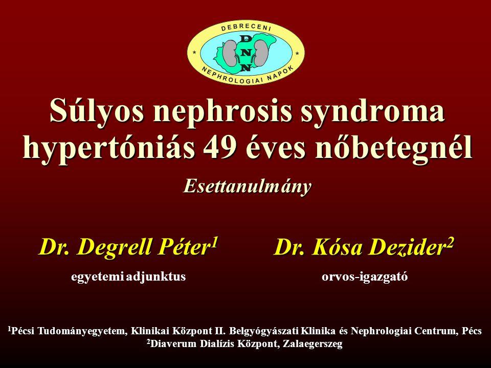 Súlyos nephrosis syndroma hypertóniás 49 éves nőbetegnél