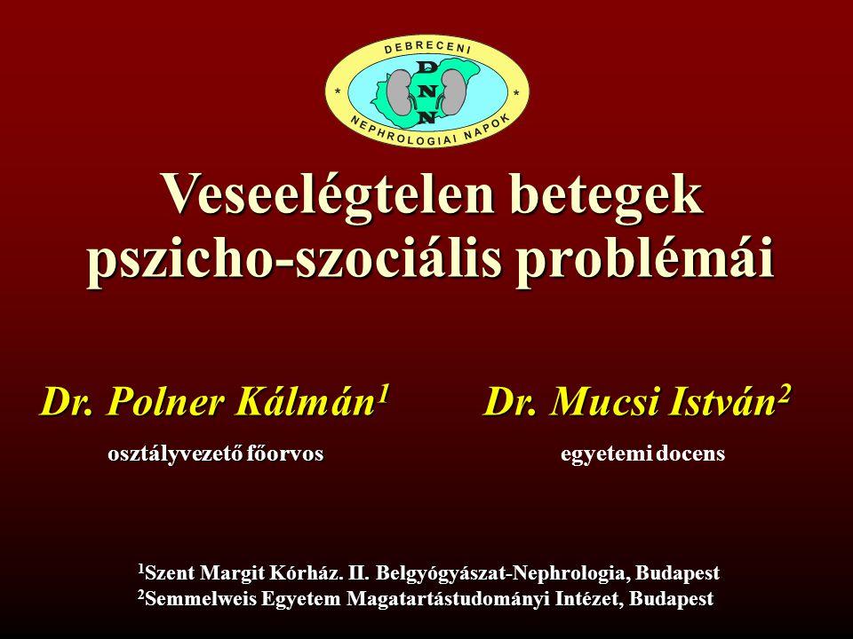 Veseelégtelen betegek pszicho-szociális problémái