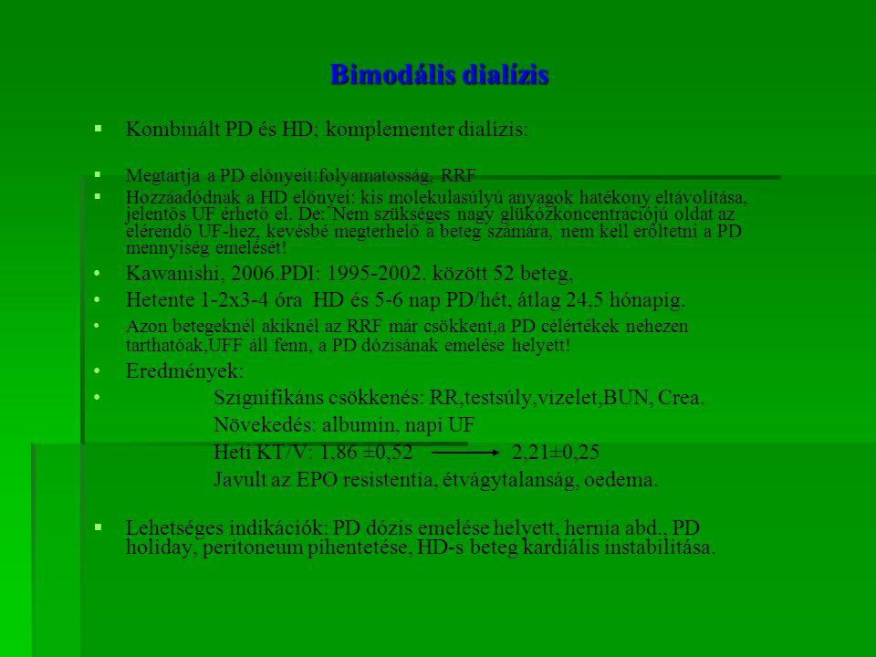 Bimodális dialízis Kombinált PD és HD; komplementer dialízis: