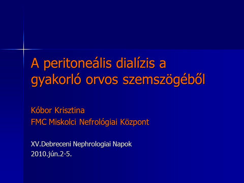 A peritoneális dialízis a gyakorló orvos szemszögéből