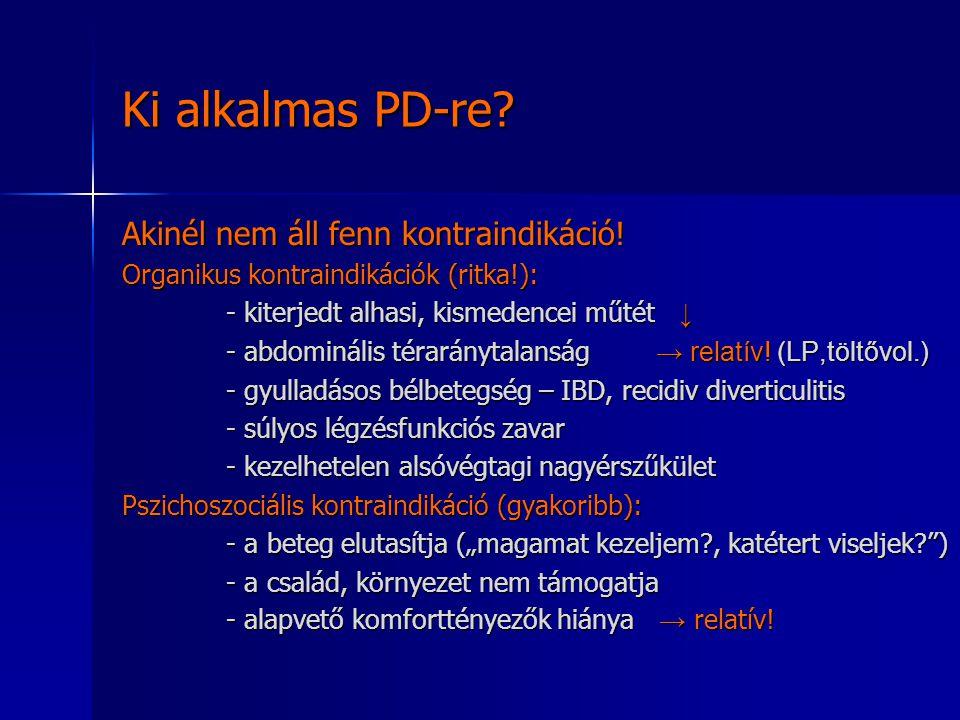 Ki alkalmas PD-re Akinél nem áll fenn kontraindikáció!