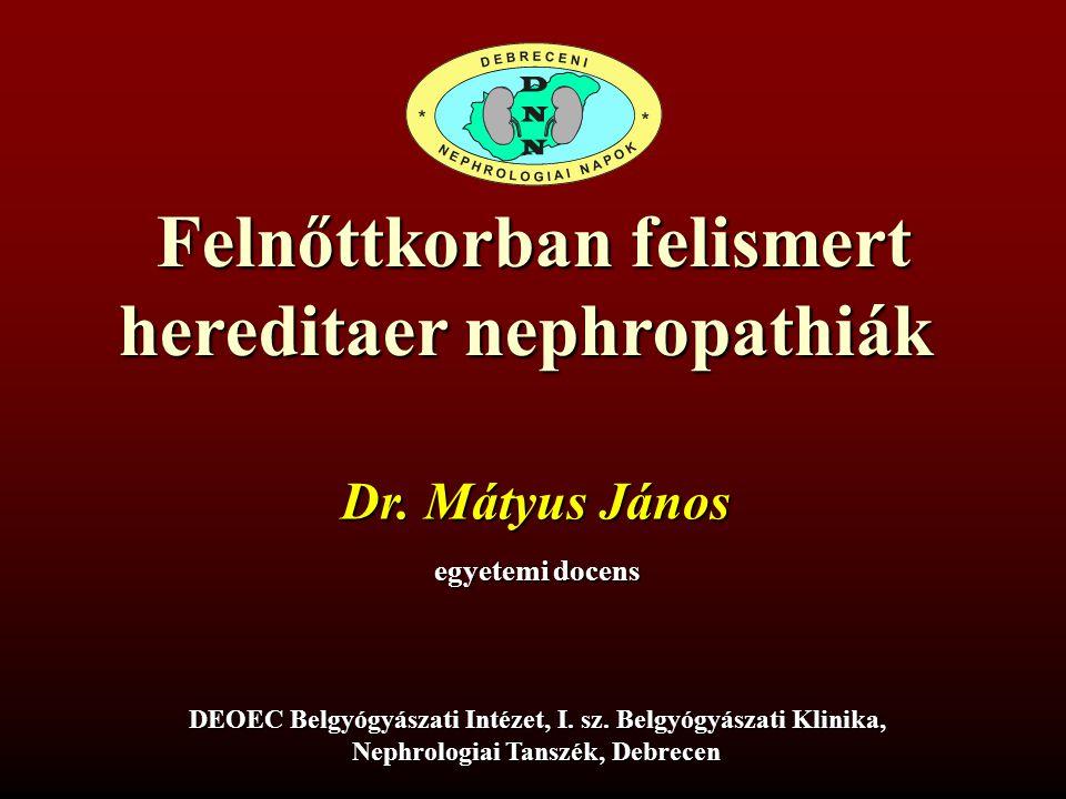 Felnőttkorban felismert hereditaer nephropathiák