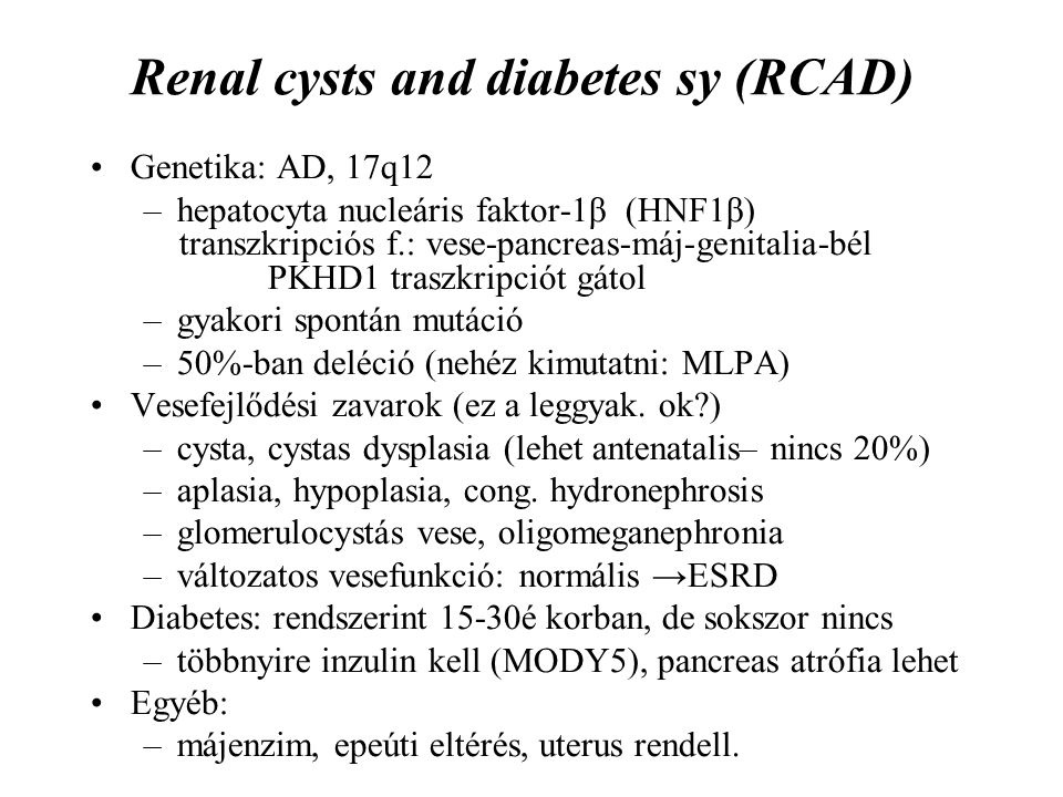 Renal cysts and diabetes sy (RCAD)