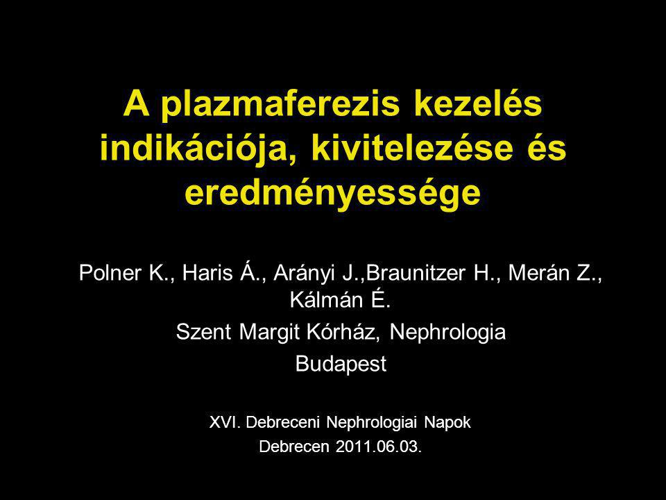 A plazmaferezis kezelés indikációja, kivitelezése és eredményessége