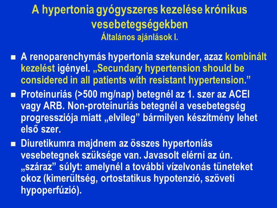 A hypertonia gyógyszeres kezelése krónikus vesebetegségekben Általános ajánlások I.