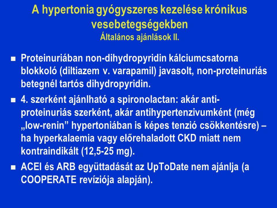 A hypertonia gyógyszeres kezelése krónikus vesebetegségekben Általános ajánlások II.