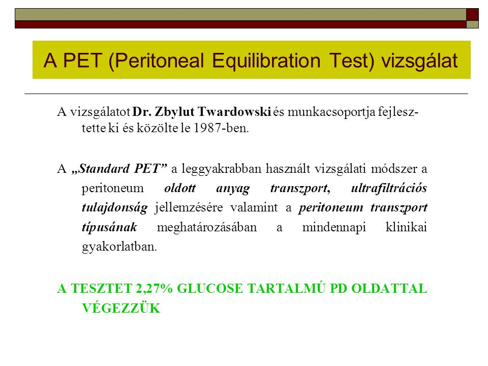 A PET (Peritoneal Equilibration Test) vizsgálat