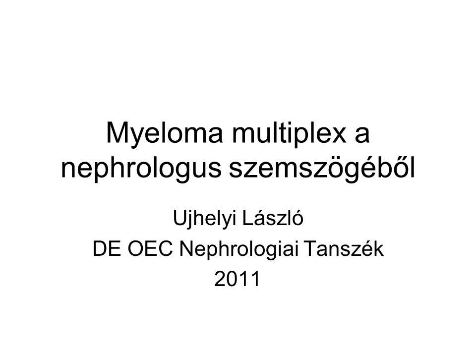 Myeloma multiplex a nephrologus szemszögéből