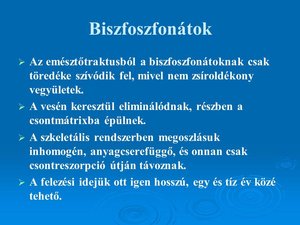 Biszfoszfonátok Az emésztőtraktusból a biszfoszfonátoknak csak töredéke szívódik fel, mivel nem zsíroldékony vegyületek.