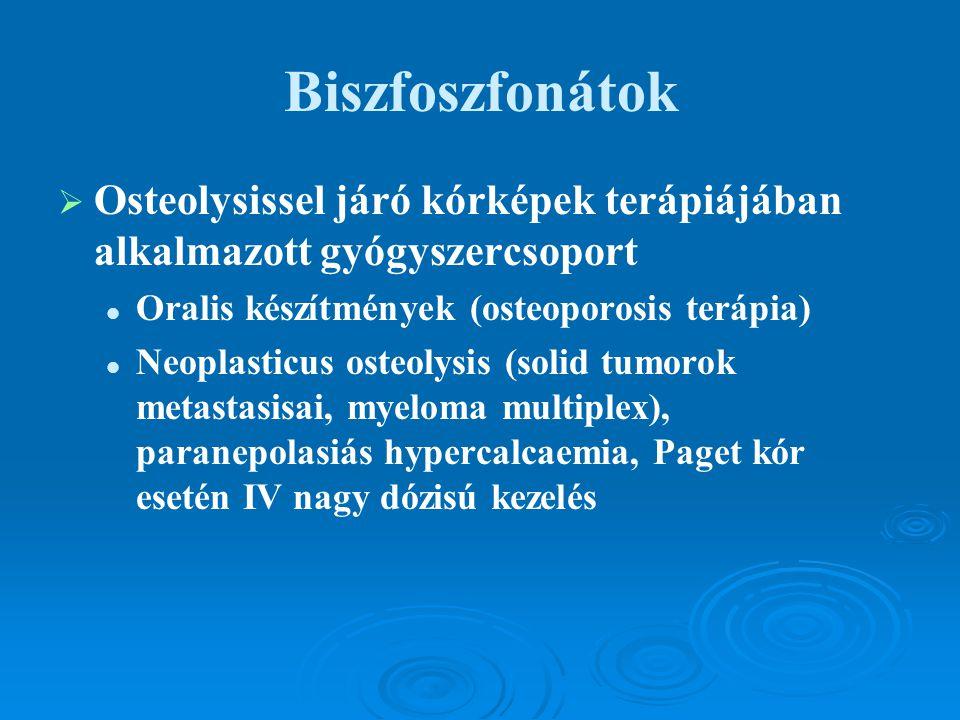 Biszfoszfonátok Osteolysissel járó kórképek terápiájában alkalmazott gyógyszercsoport. Oralis készítmények (osteoporosis terápia)