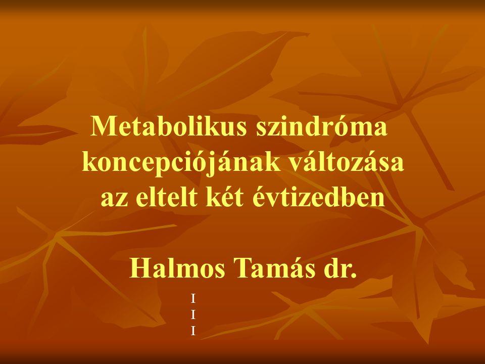 Metabolikus szindróma koncepciójának változása