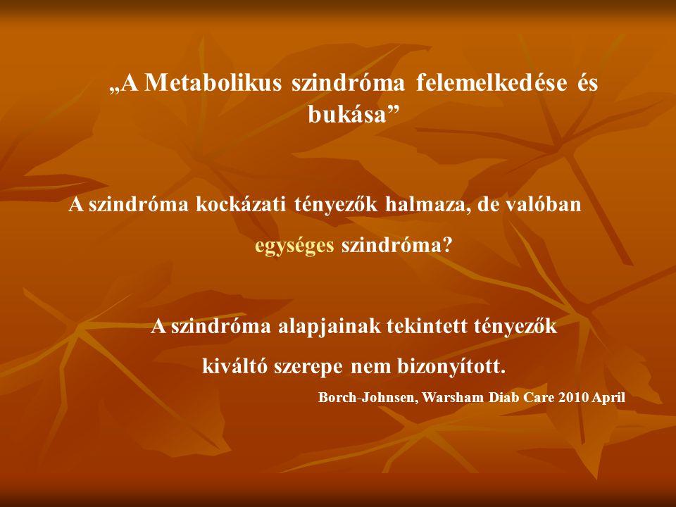 """""""A Metabolikus szindróma felemelkedése és bukása"""