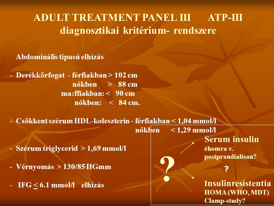 ADULT TREATMENT PANEL III ATP-III diagnosztikai kritérium- rendszere