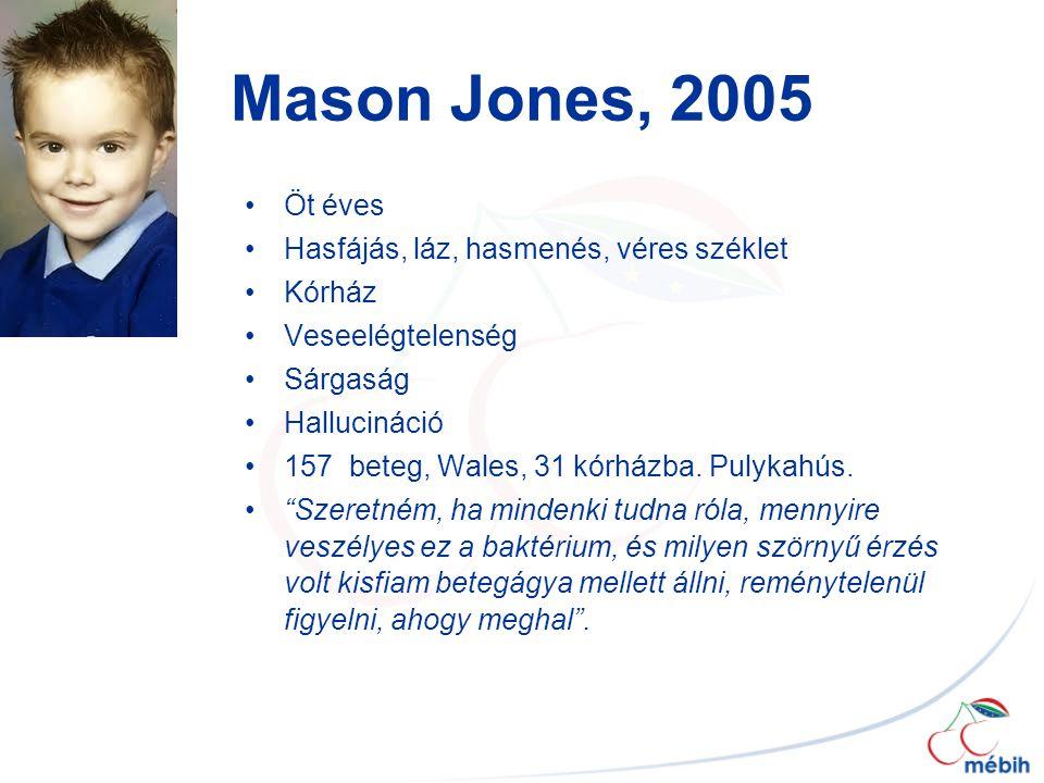 Mason Jones, 2005 Öt éves Hasfájás, láz, hasmenés, véres széklet