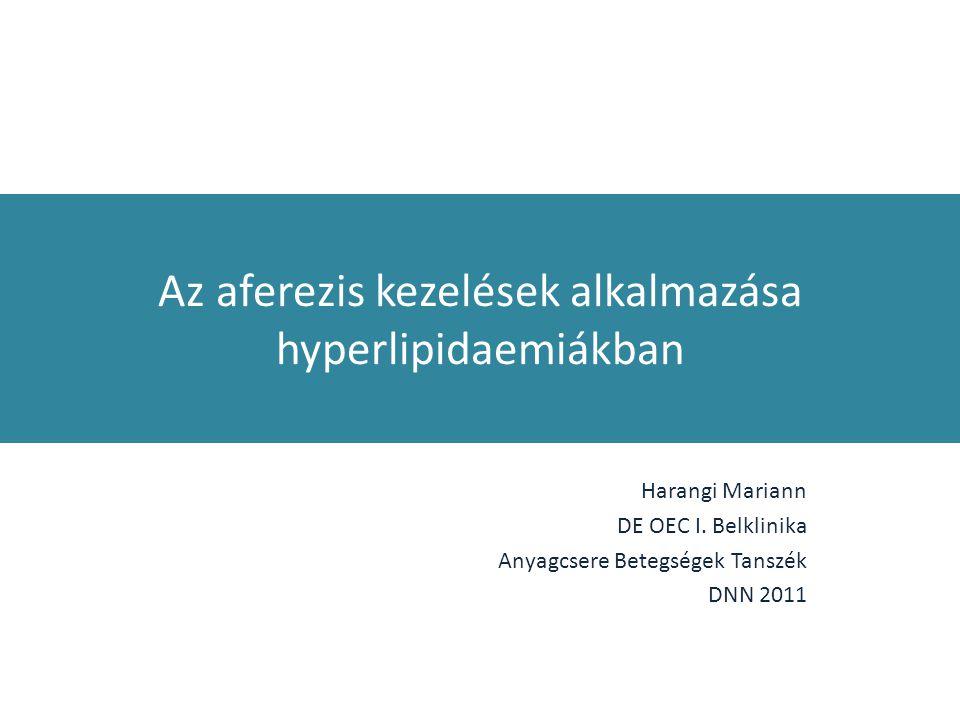 Az aferezis kezelések alkalmazása hyperlipidaemiákban
