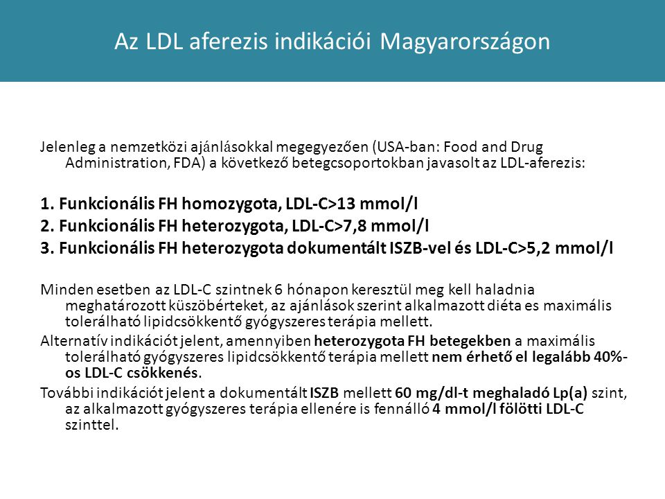 Az LDL aferezis indikációi Magyarországon