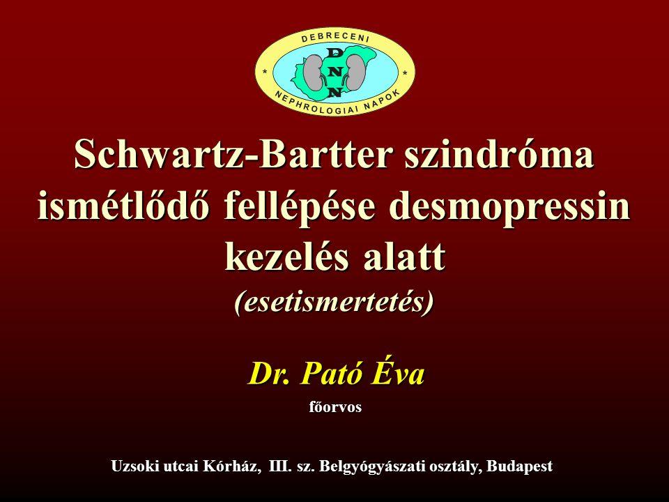 Schwartz-Bartter szindróma ismétlődő fellépése desmopressin