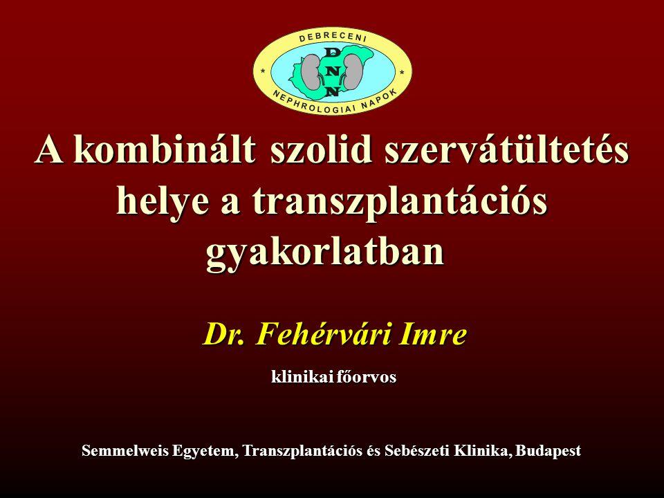 A kombinált szolid szervátültetés helye a transzplantációs
