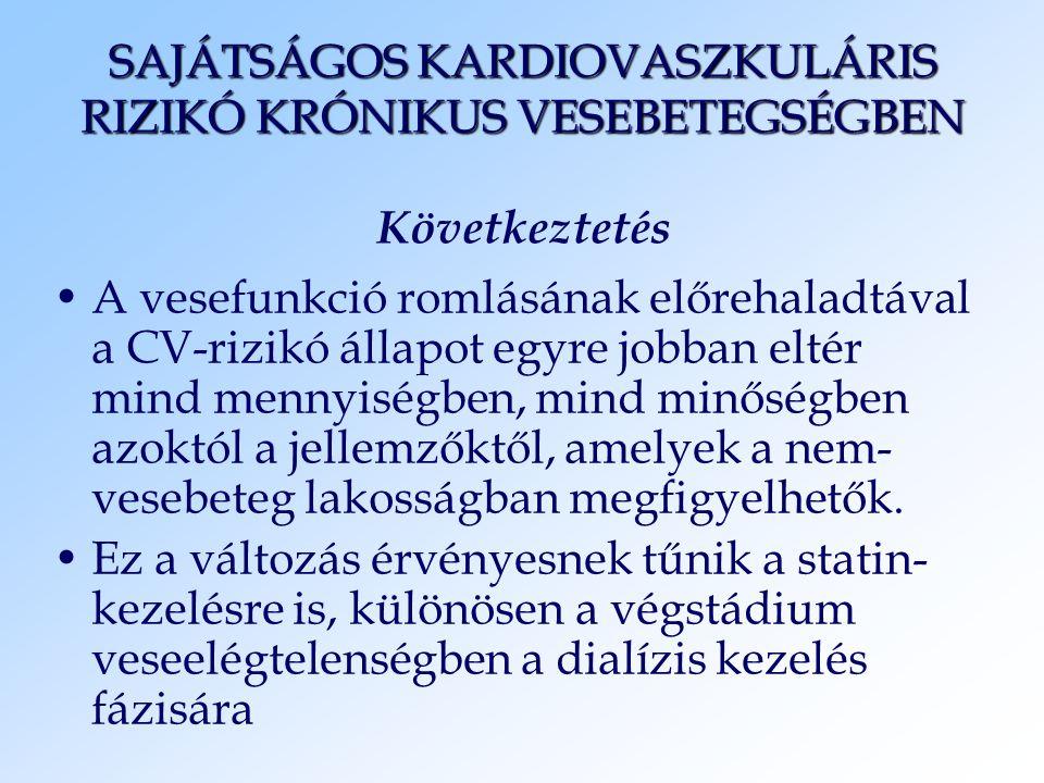 SAJÁTSÁGOS KARDIOVASZKULÁRIS RIZIKÓ KRÓNIKUS VESEBETEGSÉGBEN Következtetés