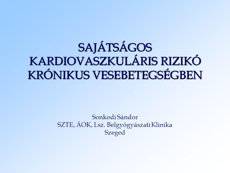 SAJÁTSÁGOS KARDIOVASZKULÁRIS RIZIKÓ KRÓNIKUS VESEBETEGSÉGBEN
