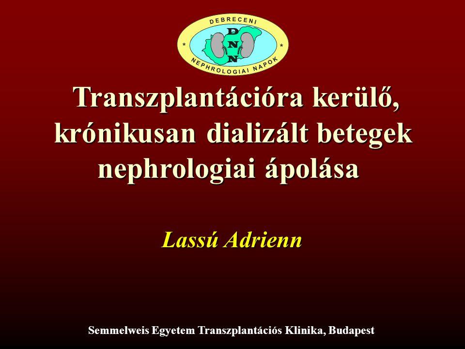 Transzplantációra kerülő, krónikusan dializált betegek