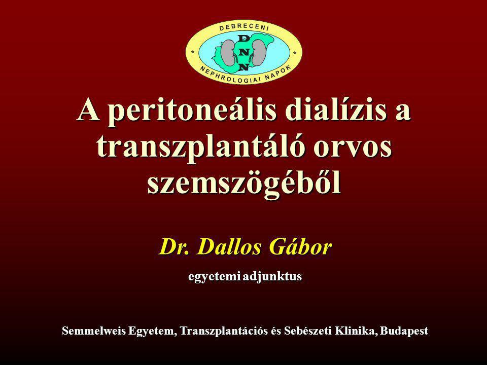 A peritoneális dialízis a transzplantáló orvos szemszögéből