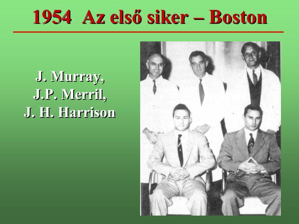 1954 Az első siker – Boston J. Murray, J.P. Merril, J. H. Harrison