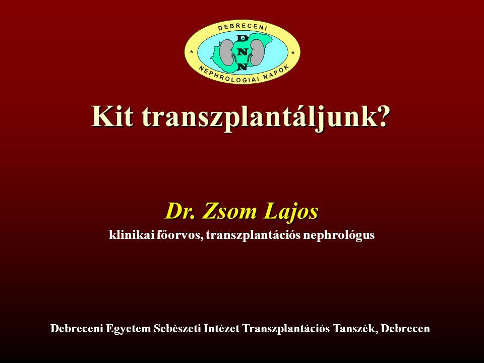 Kit transzplantáljunk klinikai főorvos, transzplantációs nephrológus