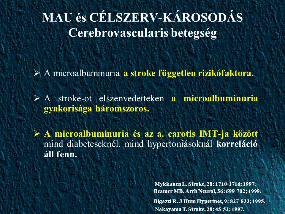 MAU és CÉLSZERV-KÁROSODÁS Cerebrovascularis betegség