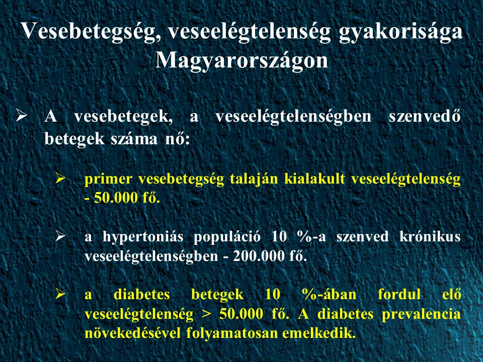 Vesebetegség, veseelégtelenség gyakorisága Magyarországon