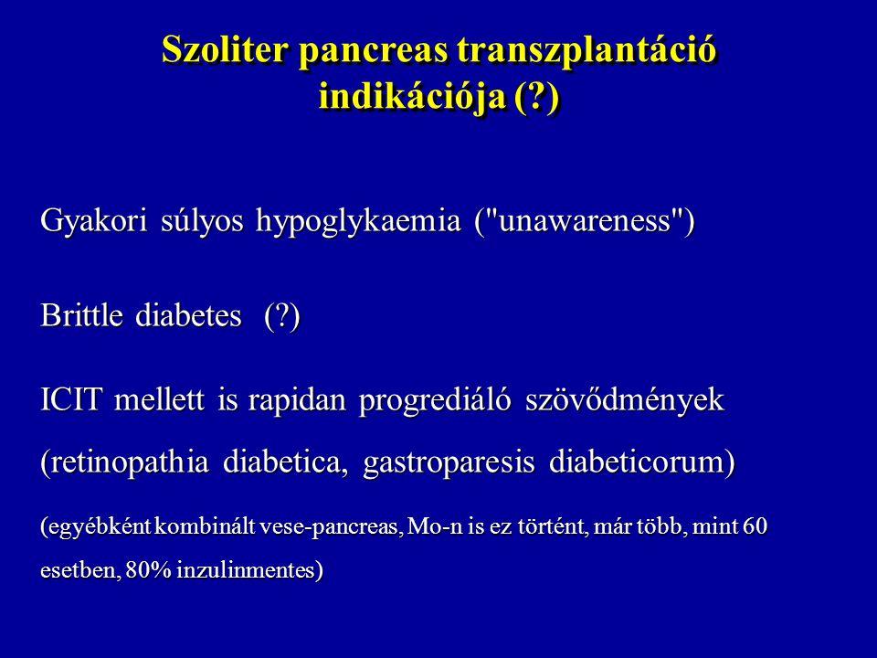 Szoliter pancreas transzplantáció indikációja ( )