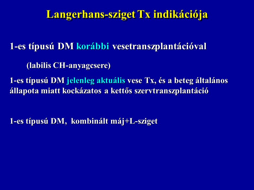 Langerhans-sziget Tx indikációja