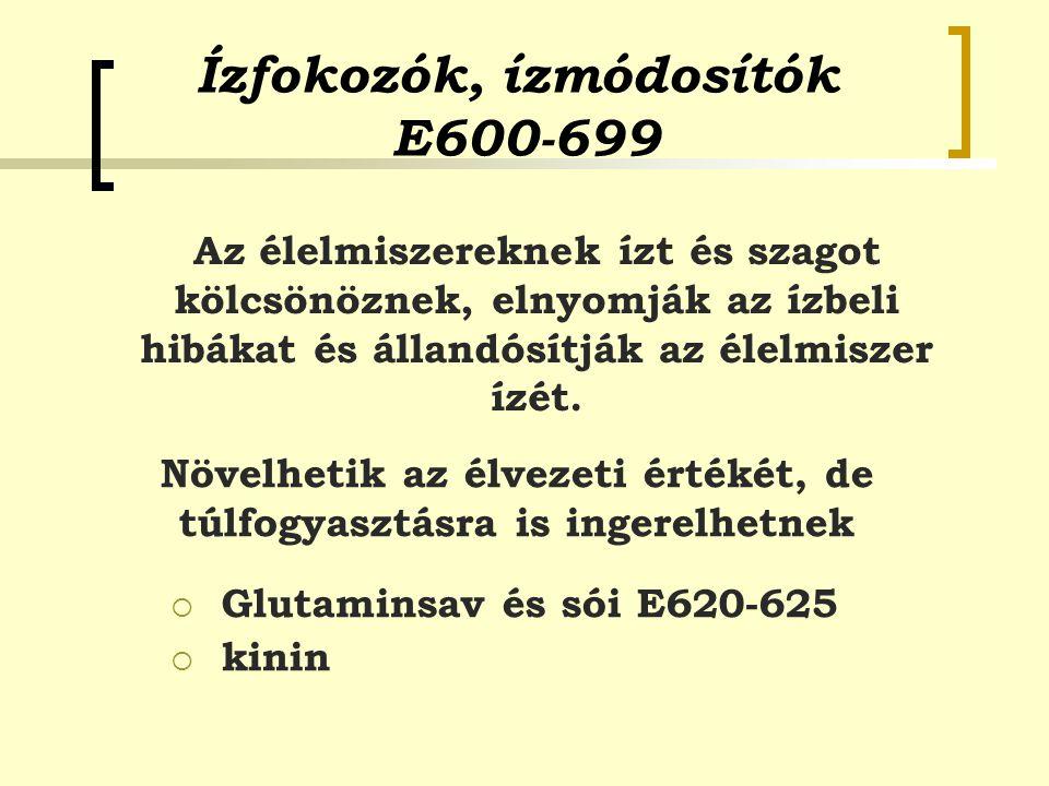 Ízfokozók, ízmódosítók E600-699