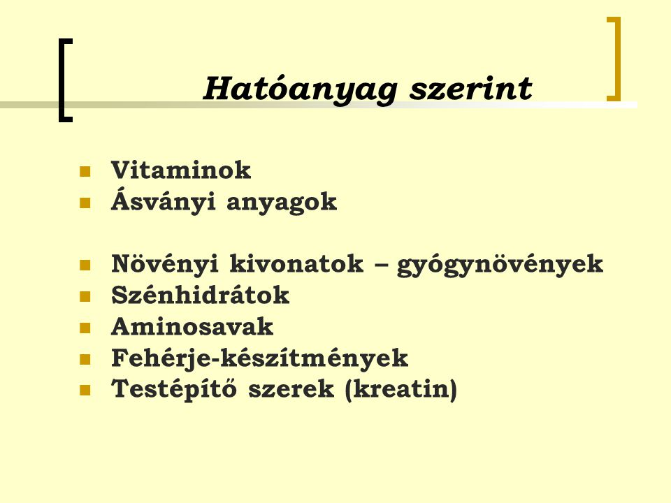 Hatóanyag szerint Vitaminok Ásványi anyagok