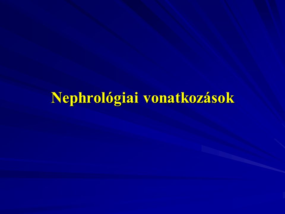 Nephrológiai vonatkozások