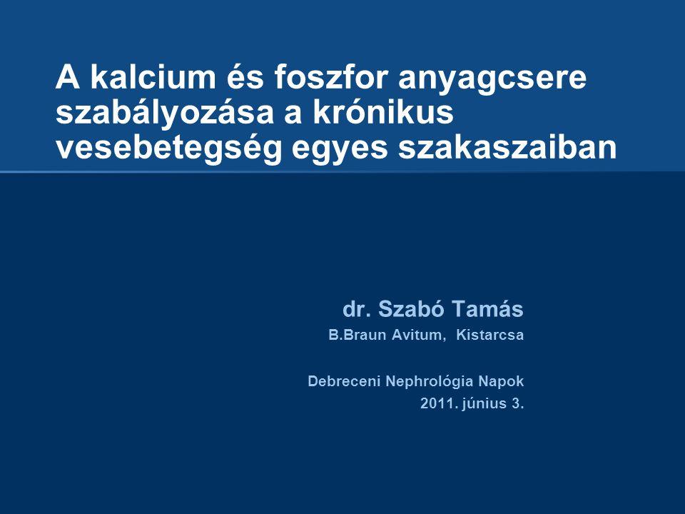 A kalcium és foszfor anyagcsere szabályozása a krónikus vesebetegség egyes szakaszaiban