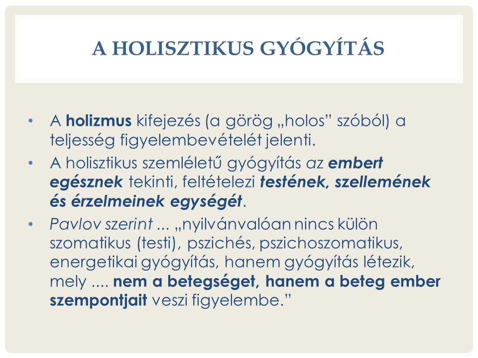 A HOLISZTIKUS GYÓGYÍTÁS