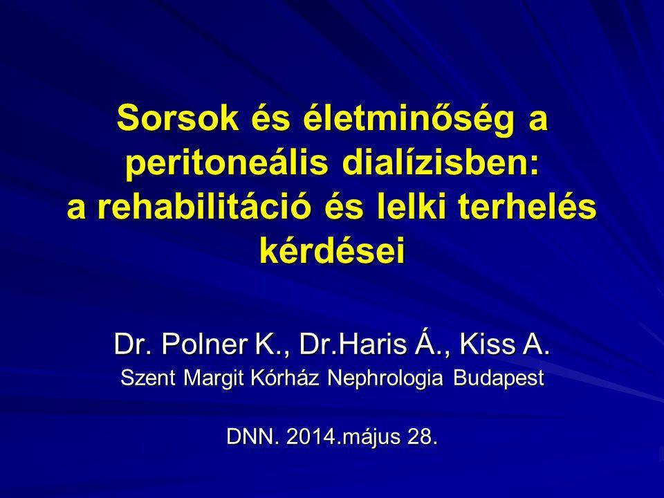 Sorsok és életminőség a peritoneális dialízisben: a rehabilitáció és lelki terhelés kérdései